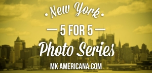 5 for 5 Photo Series: New York
